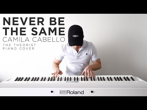 Camila Cabello - Never Be The Same   The Theorist Piano Cover