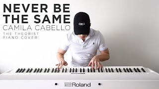 Camila Cabello - Never Be The Same | The Theorist Piano Cover
