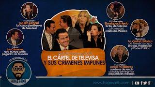 El Cártel de Televisa y sus Crímenes Impunes