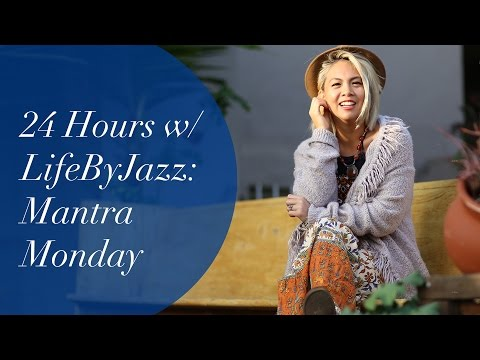Mantra Monday | 24 Hr Google Hang Out with Life ByJazz *Part 2*