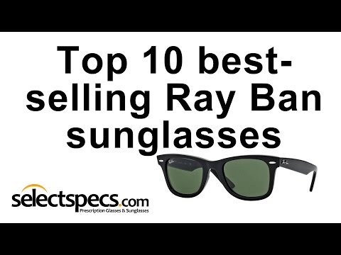 Top 10 Bestselling Ray Ban Sunglasses 2015 - With Selectspecs.com