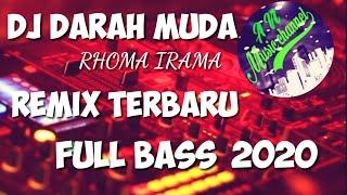 DJ REMIX DARAH MUDA ~ RHOMA IRAMA ~ FULL BASS TERBARU 2020
