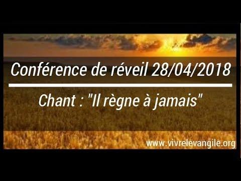"""Chant: """"Il Règne à Jamais"""" Conférence Du 28/04/18"""