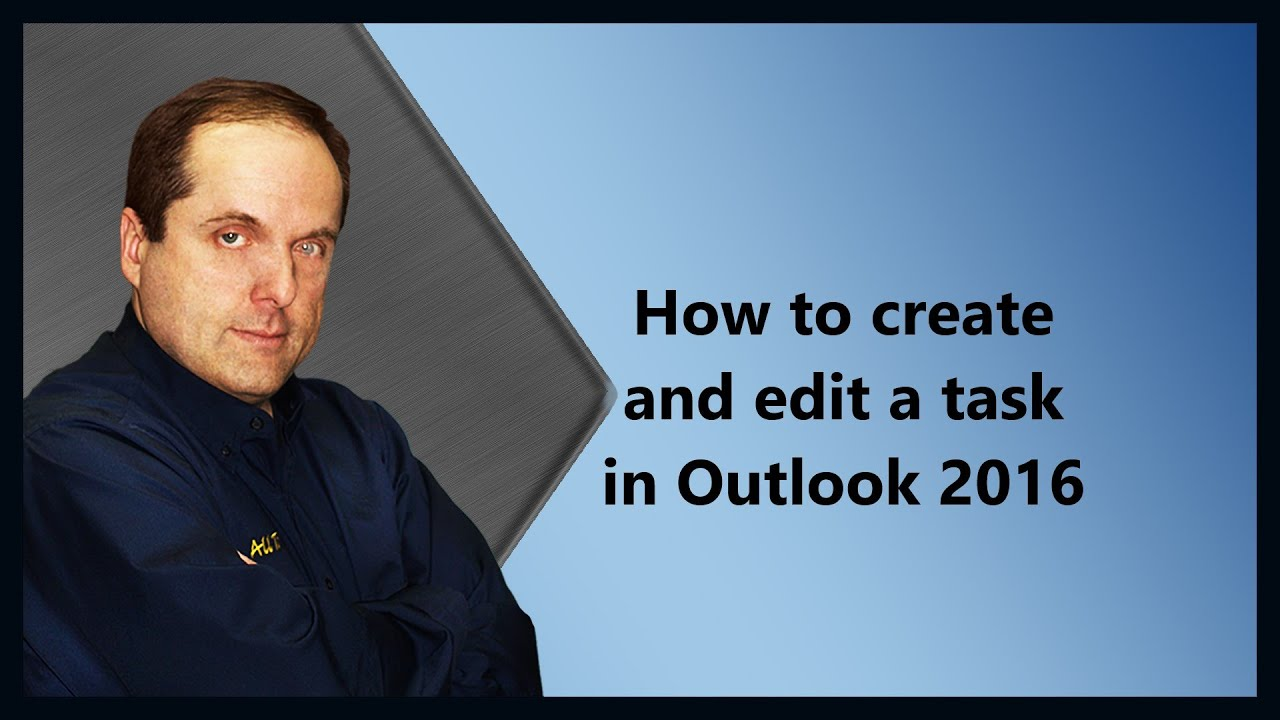 How To Create And Edit A Task In Outlook 2016 Youtube