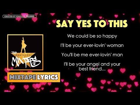 The Hamilton Mixtape - Say Yes To This Music Lyrics