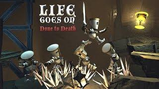 Life Goes On :: Done to Death :: Посмотрим что за...