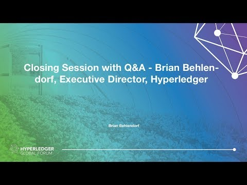 Closing Session with Q&A - Brian Behlendorf, Executive Director, Hyperledger