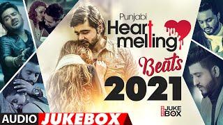Punjabi Heart Melt Beats 2021 | Audio Jukebox | New Punjabi Songs 2021