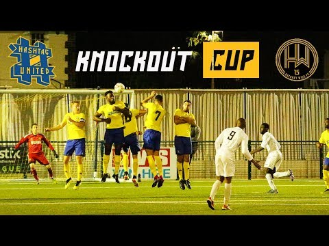 HUGE CUP DRAMA! - HASHTAG UNITED VS HACKNEY WICK - KNOCKOUT CUP