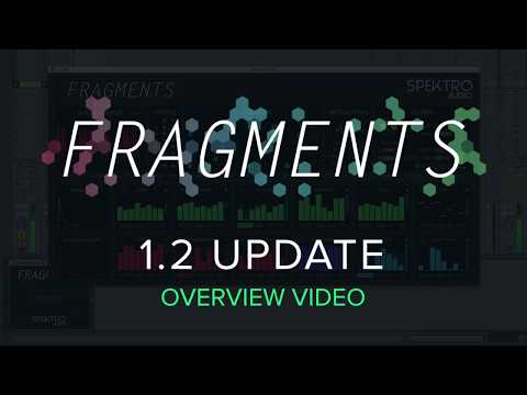 Fragments – 1.2 Overview Video