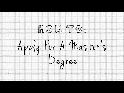 HOW TO: Apply for a Master's Degree
