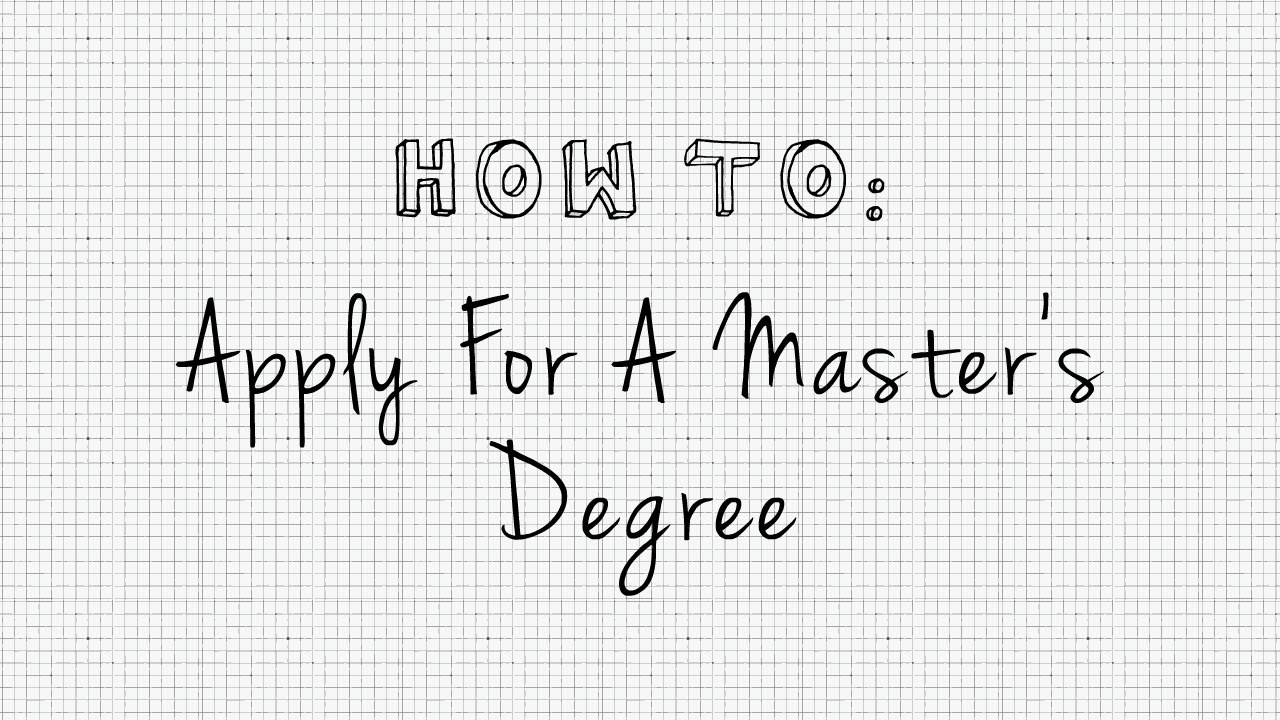 how to apply for a master s degree how to apply for a master s degree