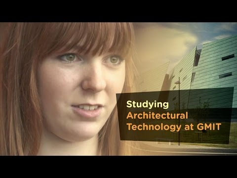 Architectural Technology  - Galway Mayo Institute of Technology - GMIT