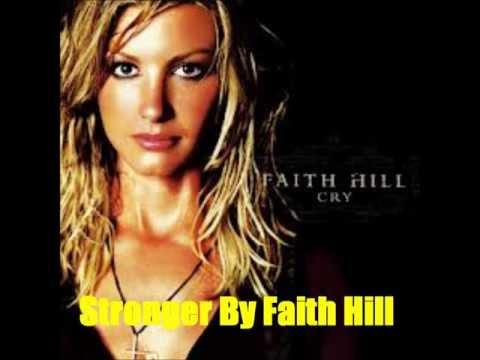 Stronger By Faith Hill *Lyrics In Description*