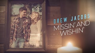 Drew Jacobs Missin' And Wishin'