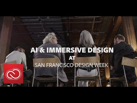 Panel Discussion at SF Design Week on AR, AI and VR | Adobe Creative Cloud