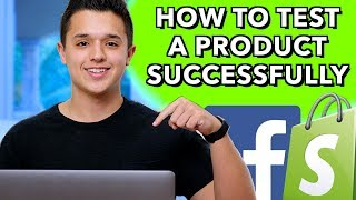 How To Test A Product Successfully - Facebook Ads in 2019 for Dropshipping
