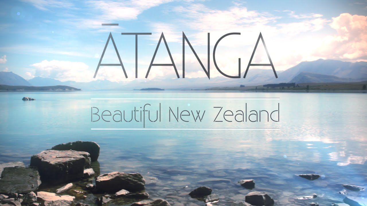 ATANGA | Beautiful New Zealand | Travel Video