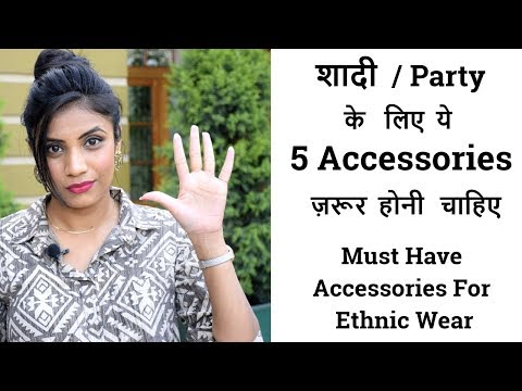Top 5 Must Have Accessories For Ethnic Wear Look Stylish In Indian Weddings / Party | Aanchal