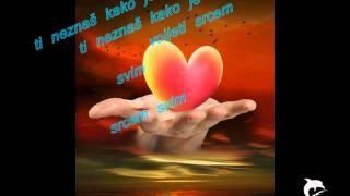 Sinan Sakic-ti neznas kako je to voleti srcem svim