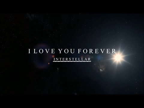 I love you Forever - Interstellar Analysis