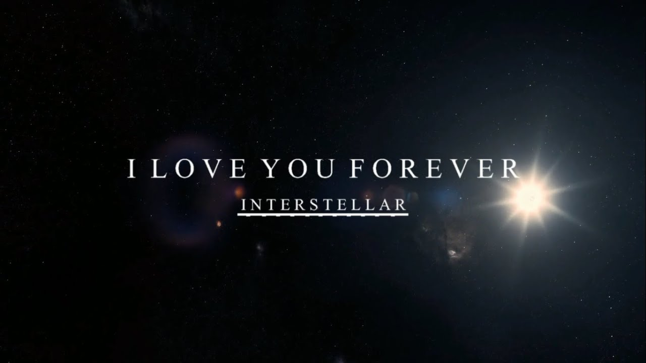 I love you Forever - Interstellar Analysis - YouTube