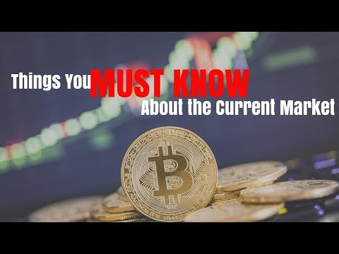 Things you MUST KNOW About the Current Crypto Market