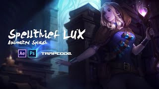League of Legends : Animated Spellthief LUX / 60fps [UNOFFICIAL]