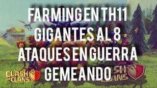 CLASH OF CLANS - FARMING EN TH11 / TROPAS PARA FARMING TH11 / GIGANTES AL MAXIMO / BOTINACO