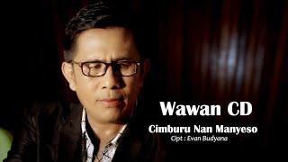 Wawan CD - CIMBURU NAN MANYESO - Cipt. Evan Budyana (Official Music Video)