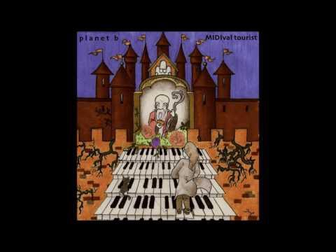 Planet B - MIDIval Tourist [Full Album]