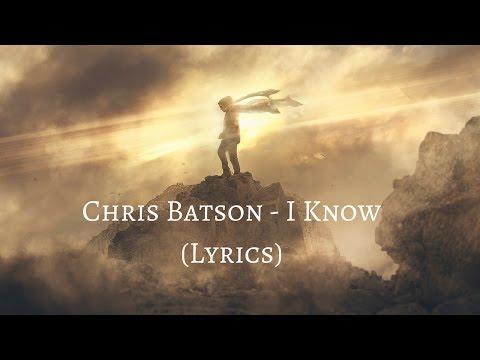 Chris Batson - I Know (Lyrics)