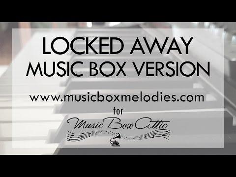 Locked Away by R. City - Music Box Version