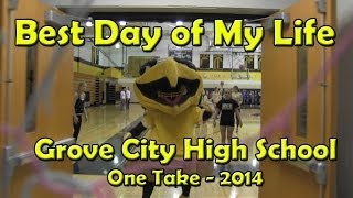 Best Day of My Life - One Take Lip Dub - Grove City High School