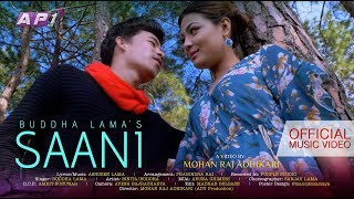 SAANI|| BUDDHA LAMA|| NEPAL IDOL|| OFFICIAL MUSIC VIDEO