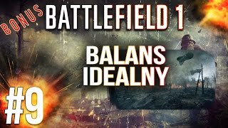 Zacny balans milordzie - Battlefield 1 multiplayer pl - BF1 gameplay #9
