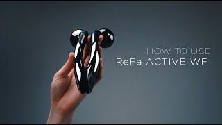 ReFa ACTIVE WF — Відео-інструкція з використання [HOW TO USE]