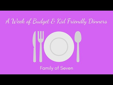 A Week of Budget & Kid Friendly Dinners | Family of 7