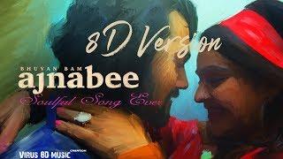 Ajnabee 8D Video - Bhuvan Bam | Official Music Video| 8D Surround | Virus 8D Music |