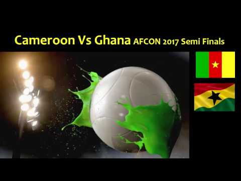 Cameroon Vs Ghana AFCON Semi Finals 2 February 2017 Live Match Preview