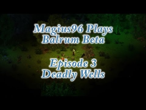 Magius96 Plays - Balrum Beta - Episode 3 Deadly Wells