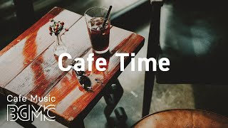 Cafe Time: Warm Jazz Music - Cozy Coffee Jazz Cafe Instrumental to Relax and Study at Home