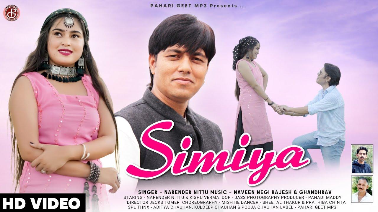 Download Latest Himachli  Video Song | Simiya | Narender Nittu | Feat Kishu Verma | Pahari Geet mp3