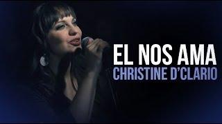 Baixar El Nos Ama - Christine d'Claro - CON LETRA