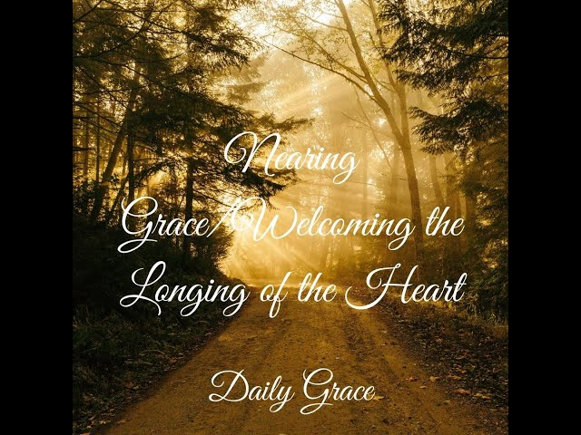 St. Thomas Aquinas- Nearing Grace - Welcoming the Longing of the Heart