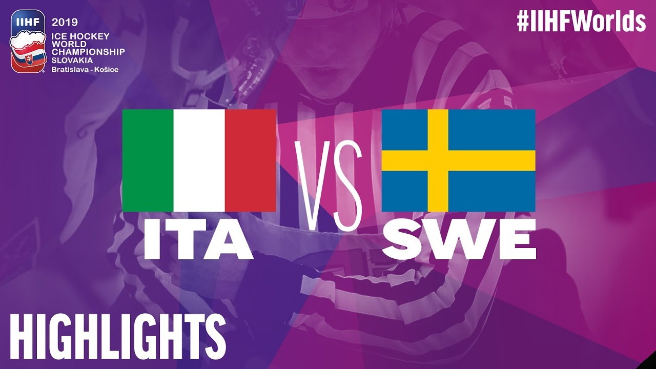 Italy Vs Sweden Highlights 2019 Iihf Ice Hockey World Championship Youtube