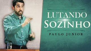 Lutando Sozinho - Paulo Junior