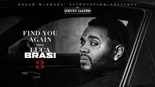Kevin Gates -  Find You Again (Official Audio)