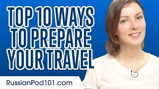 Learn the Top 10 Ways to Prepare Your Travel in Russian