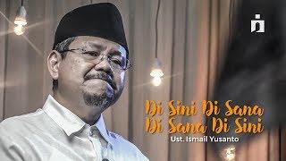 Di Sini Di Sana, Di Sana Di Sini - Puisi Ust Ismail Yusanto